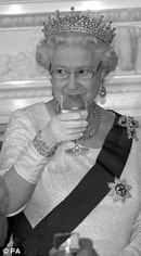 The Queen - she likes to get drunk like all the rest of us.